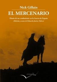 Nick Gilain - El mercenario - Diario de un combatiente en la Guerra de Espana.