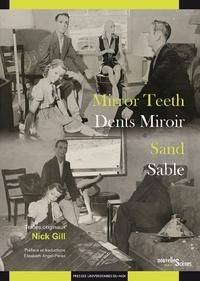 Nick Gill - Dents miroir ; Sable.