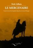 Nick Gillain - Le mercenaire - Carnet de route d'un brigadiste dans la Guerre d'Espagne.