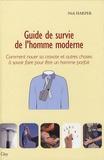 Nick Harper - Guide de survie de l'homme moderne - Comment nouer sa cravate et autres choses à savoir faire pour être un homme parfait.