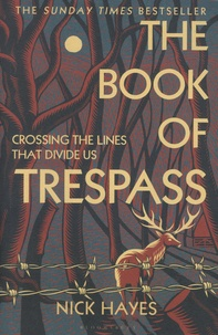 Nick Hayes - The Book of Trespass - Crossing the Lines that Divide Us.