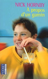 Nick Hornby - A propos d'un gamin.