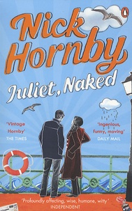 Nick Hornby - Juliet, Naked.