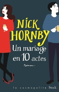 Nick Hornby - Un mariage en dix actes.
