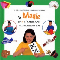 LA MAGIE EN SAMUSANT. Le ruban fantôme, le mouchoir mystérieux.pdf