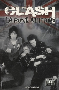 Nick Johnstone - The Clash - La punk attitude.