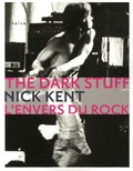 Nick Kent - The Dark Stuff - L'envers du rock.