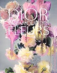 Nick Knight et Justine Picardie - Dior - Par amour des fleurs.