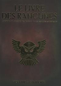 Nick Kyme et Gav Thorpe - Le livre des rancunes - Une Histoire des Rancunes et du Grand Royaume des Nains.