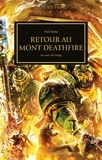 Nick Kyme - The Horus Heresy  : Retour au Mont Deathfire - Au coeur de l'orage.
