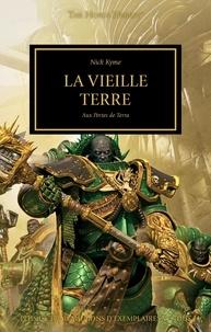 Nick Kyme - The Horus Heresy Tome 44 : La vieille terre - Aux portes de Terra.