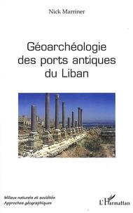 Nick Marriner - Géoarchéologie des ports antiques du Liban.