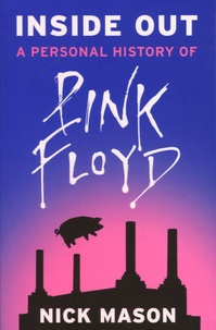 Nick Mason - Inside Out - A personal History of Pink Floyd.