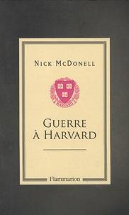 Nick McDonell - Guerre à Harvard.