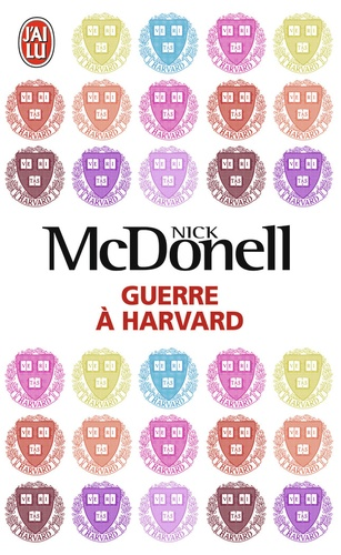 Nick McDonell - Guerre à Harvard.