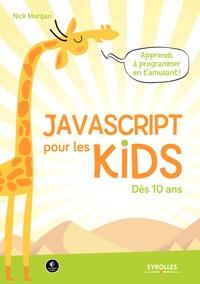 Nick Morgan - Javascript pour les kids.