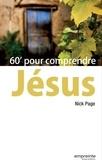 Nick Page - 60 minutes pour comprendre Jésus.