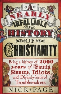 Nick Page - A Nearly Infallible History of Christianity.