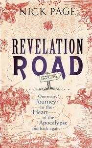 Nick Page - Revelation Road - One man's journey to the heart of apocalypse – and back again.