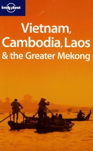Nick Ray et Tim Bewer - Vietnam, Cambodia, Laos and the Greater Mekong.