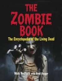 Nick Redfern et Brad Steiger - The Zombie Book - The Encyclopedia of the Living Dead.