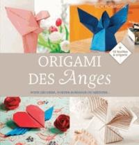Nick Robinson - Origami des Anges - Pour décorer, porter bonheur ou méditer....