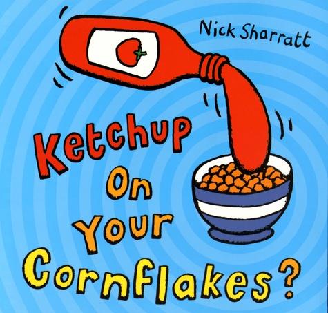Nick Sharratt - Ketchup On Your Cornflakes?.