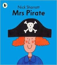 Nick Sharratt - Mrs Pirate.