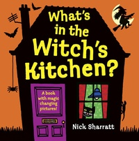 Nick Sharratt - What's in the Witch's Kitchen?.