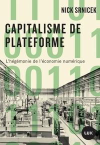 Nick Srnicek - Capitalisme de plateforme - L'hégémonie de l'économie numérique.