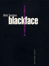Nick Tosches - Blackface - Au confluent des voix mortes.