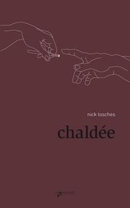 Nick Tosches - Chaldée - Suivi de Scratch.