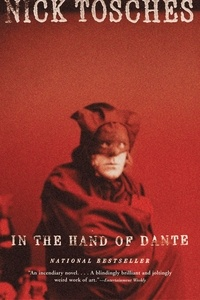 Nick Tosches - In the Hand of Dante - A Novel.