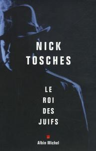 Nick Tosches - Le Roi des Juifs.