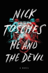 Nick Tosches - Me and the Devil - A Novel.