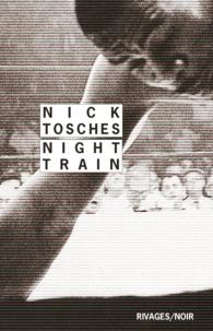 Nick Tosches - Night Train.