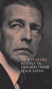 Nick Tosches - Réserve ta dernière danse pour Satan.