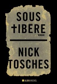 Nick Tosches - Sous Tibère.