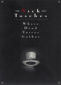 Nick Tosches - Where Dead Voices Gather.