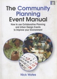 Nick Wates - The Community Planning Event Manual - How to Use Collaborative Planning and Urban Design Events to Improve Your Environment.
