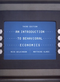 Nick Wilkinson et Matthias Klaes - An Introduction to Behavioral Economics.