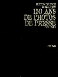 Nick Yapp - 150 ans de photos de presse - Volume 1.