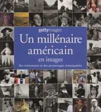 Nick Yapp - Un millénaire américain en images - Des événements et des personnages remarquables.