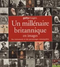 Nick Yapp - Un millénaire britannique en images - Des événements et des personnages remarquables.