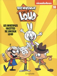 Nickelodeon - Bienvenue chez les Loud Tome 10 : Les multiples facettes de Lincoln Loud.