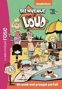 Nickelodeon - Bienvenue chez les Loud Tome 14 : Un week-end presque parfait.