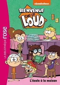 Nickelodeon - Bienvenue chez les Loud Tome 20 : L'école à la maison.