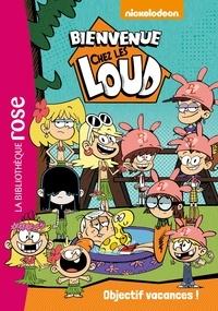 Nickelodeon - Bienvenue chez les Loud Tome 4 : Objectif vacances !.