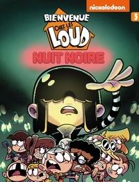 Nickelodeon - Bienvenue chez les Loud Tome 5 : Nuit noire.