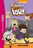 Nickelodeon - Bienvenue chez les Loud Tome 6 : Super Lincoln.